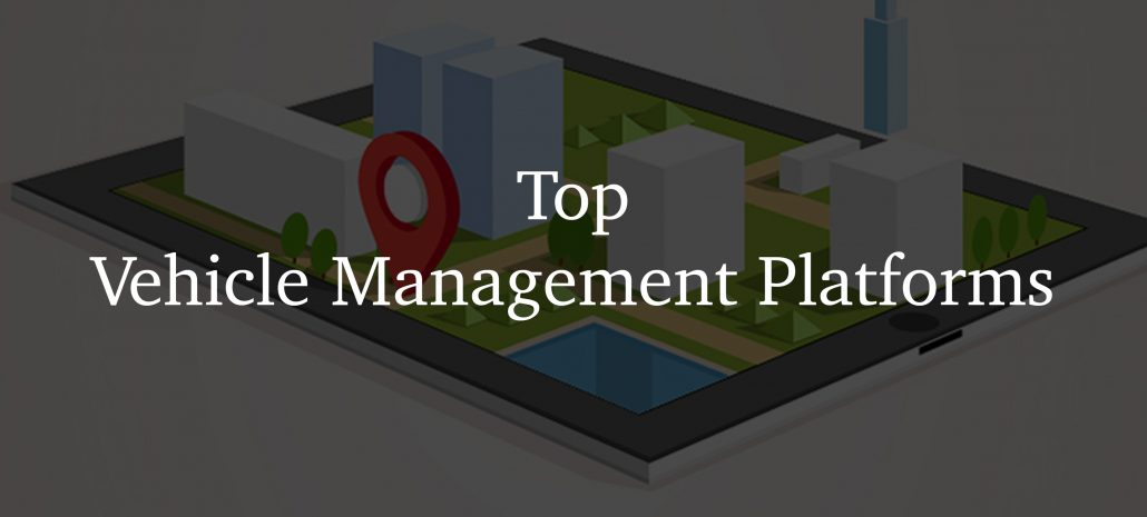 Top Vehicle Management Platforms